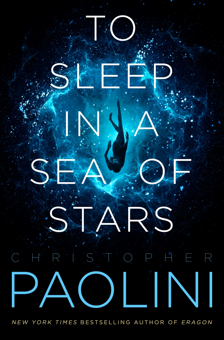 And Now, The Full Excerpt from To Sleep in a Sea of Stars by Christopher Paolini